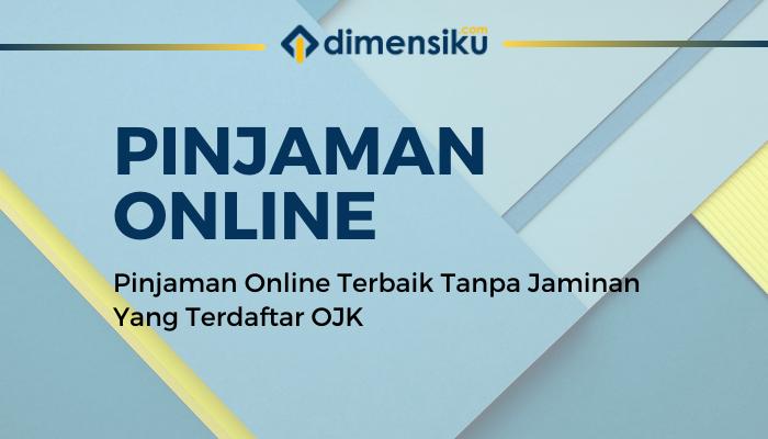 Pinjaman Online Terbaik Tanpa Jaminan Yang Terdaftar OJK
