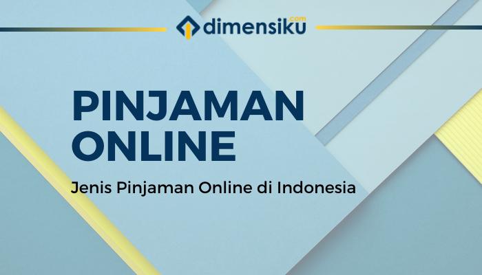 Jenis Pinjaman Online di Indonesia